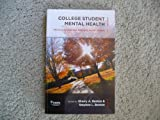 College Student Mental Health : Effective Services and Strategies Across Campus, Sherry A. Benton, Stephen L. Benton, 0931654459