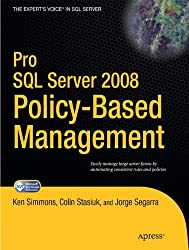 Pro SQL Server 2008 Policy-Based Management (Expert's Voice in SQL Server)