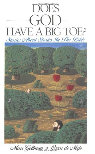Does God Have a Big Toe?: Stories About Stories in the Bible
