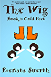 THE WIG: Cold Feet, 4 (childrens books ages 9-12 , humor )