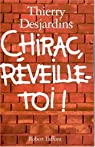 Chirac, réveille-toi ! par Desjardins
