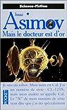 Mais le docteur est d'or par Asimov
