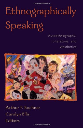 Books : Ethnographically Speaking: Autoethnography, Literature, and Aesthetics (Ethnographic Alternatives)