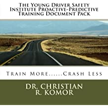 The Young Driver Safety Institute Proactive-Predictive Training Document Pack: Train More......Crash Less