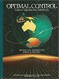 Optimal Control : Linear Quadratic Methods, Anderson, Brian and Moore, John B., 0136385605