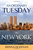 An Ordinary Tuesday in New York, Donna Queenan, 1434986888
