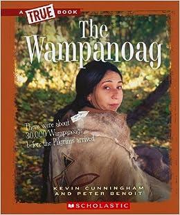 the wampanoag true books kevin cunningham peter benoit