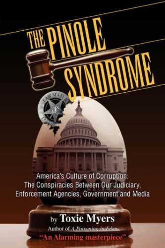 Download The Pinole Syndrome: America's Culture of Corruption: The Conspiracies Between Our Judiciary, Enforcement Agencies, Government and Media PDF