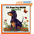 P.D. (Puppy Dog) Brown: Learns How To Fly (Volume 1)