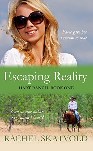 Escaping Reality (Hart Ranch Book 1) by [Skatvold, Rachel]