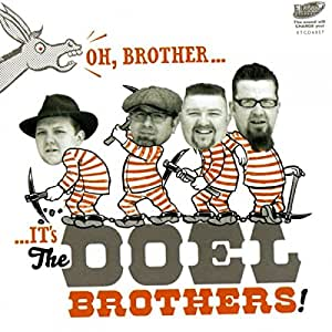 Oh, Brother, It's The Doel Brothers!
