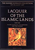 Lacquer of the Islamic Lands, Khalili, Nasser D. and Robinson, B. W., 0197276199