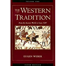 The Western Tradition, Vol. 1: From the Ancient World to Louis XIV