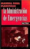 img - for Manual Para Planificar La Administracion De Emergencias book / textbook / text book