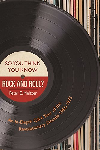 Ultimate Music Trivia (So You Think You Know Rock and Roll?: An In-Depth Q&A Tour of the Revolutionary Decade 1965-1975)