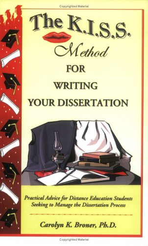 The K.I.S.S. Method for Writing Your Disseration: Practical Advice for Distance Education Students Seeking to Manage the Dissertation Process PDF