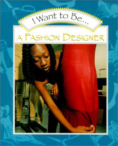 I Want To Be A Fashion Designer Turtleback School Library Binding Edition I Want To Be Harcourt Hardcover Maze Stephanie 9780613256421 Amazon Com Books