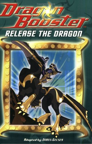 Dragon Booster Chapter Book: Release the Dragon - Book #2