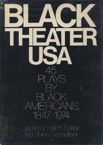 Books : Black Theater USA : 45 Plays By Black Americans : 1847-1974