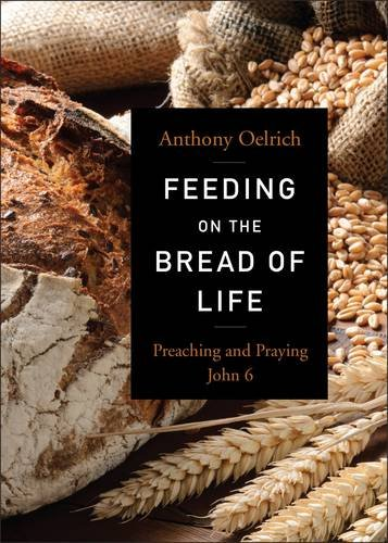 Download Feeding on the Bread of Life: Preaching and Praying John 6 ebook