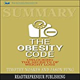 Download Summary: The Obesity Code: Unlocking the Secrets of Weight Loss in PDF ePUB Free Online