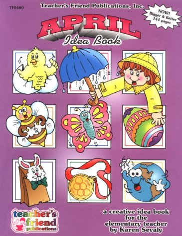 April a Creative Idea Book for the Elementary Teacher (Friend Teachers Idea Book)