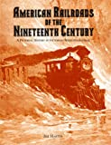 American Railroads of the Nineteenth Century: A Pictorial History in Victorian Wood Engravings