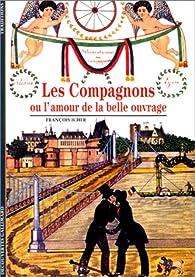 Les Compagnons ou L'Amour de la belle ouvrage par François Icher