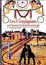 Les Compagnons ou L'Amour de la belle ouvrage par Icher