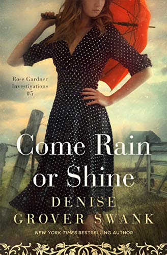 Come Rain or Shine: Rose Gardner Investigations - Rose Shine