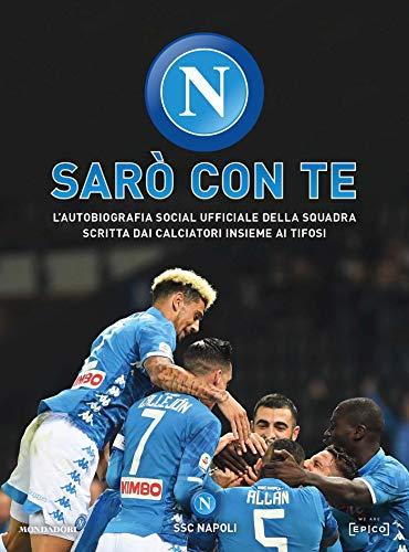 Sarò con te: L'autobiografia social ufficiale della squadra scritta dai calciatori insieme ai tifosi  por AA.VV.,