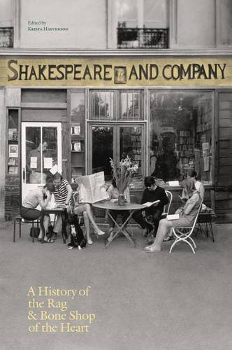 Shakespeare and Company, Paris: A History of the Rag & Bone Shop of the - Paris Shop