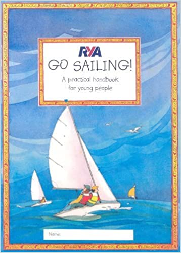 RYA Go Sailing: A Practical Guide for Young People (Royal Yachting Association) by Claudia Myatt (28-Jul-2005)