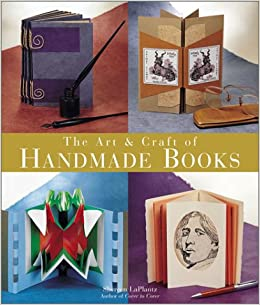 The Art Craft Of Handmade Books New Ideas And Innovative