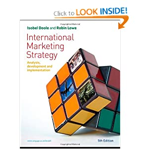 International Marketing Strategy: Analysis, Development and Implementation Isobel Doole and Robin Lowe
