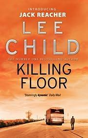 Killing Floor (Jack Reacher, No. 1) by Lee…