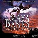Colters' Daughter: Colter's Legacy, Book 3 Hörbuch von Maya Banks Gesprochen von: Freddie Bates