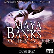 Colters' Daughter: Colter's Legacy, Book 3 | Maya Banks