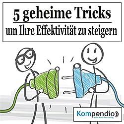 Fünf geheime Tricks, um Ihre Effektivität zu steigern