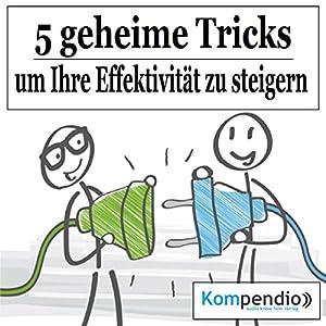 Fünf geheime Tricks, um Ihre Effektivität zu steigern Hörbuch