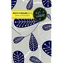Mots fleches de luxe - N¶§ 2: Written by Louis-Luc Beaudoin, 2014 Edition, Publisher: Bravo! [Paperback]