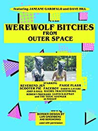 Werewolf Bitches From Outer Space Janeane Garofalo Dave Hill John S Hall