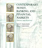 Contemporary Money Banking and Financial Institutions : Theory and Practice, Hadjimichalakis, Michael and Hadjimichalakis, Karma, 025606069X