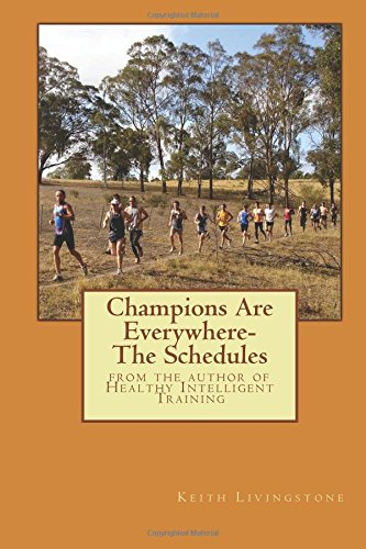 Download Champions Are Everywhere- The Schedules: from the author of Healthy Intelligent Training ebook