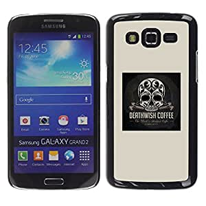 MobileHut / Samsung Galaxy Grand 2 SM-G7102 SM-G7105 / Skull Coffee Death Wish Poster Black / Delgado Negro Plástico caso cubierta Shell Armor Funda Case Cover