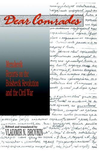 Dear Comrades: Menshevik Reports on the Bolshevik Revolution and the Civil War (Hoover Institution Press Publication)