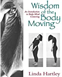 By Linda Hartley - The Wisdom of the Body Moving