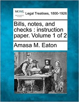 Book Bills, notes, and checks: instruction paper. Volume 1 of 2