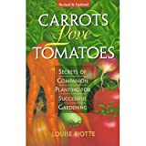Carrots Love Tomatoes; Secrets of Companion Planting for Successful Gardening