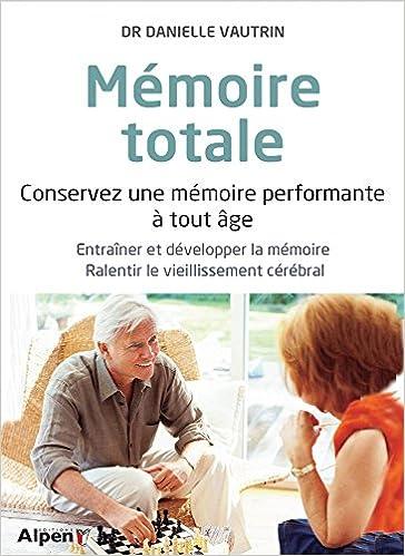 Livre Mémoire totale : Conservez une mémoire performante à tout âge pdf, epub